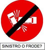 SINISTRO O FRODE